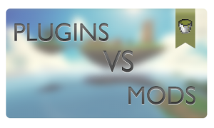 Plugins VS Mods